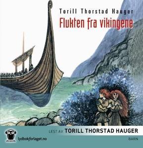 Flukten fra vikingene (lydbok) av Torill Thor