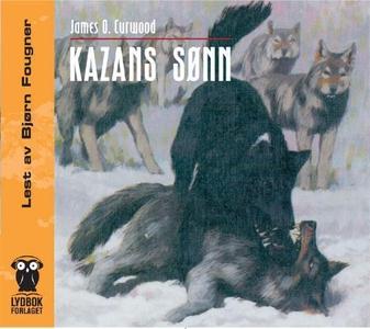 Kazans sønn (lydbok) av James O. Curwood