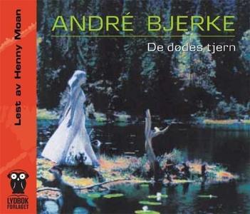 De dødes tjern (lydbok) av André Bjerke