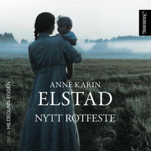 Nytt rotfeste (lydbok) av Anne Karin Elstad