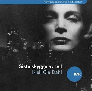 Siste skygge av tvil (lydbok) av Kjell Ola Da