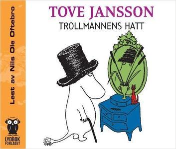 Trollmannens hatt (lydbok) av Tove Jansson