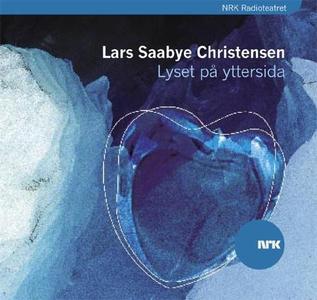 Lyset på yttersida (lydbok) av Lars Saabye Ch