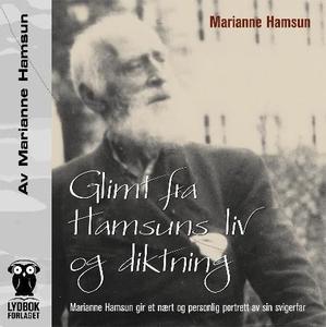 Glimt fra Hamsuns liv og diktning (lydbok) av