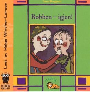 Bobben - igjen! (lydbok) av Arne Berggren