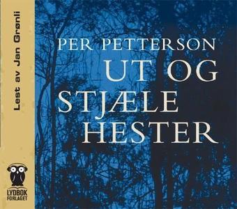 Ut og stjæle hester (lydbok) av Per Petterson