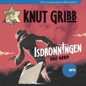 Knut Gribb (lydbok) av Knut Nærum, Sigurd Jan