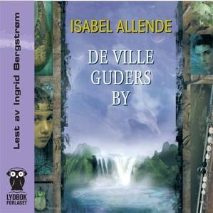 De ville guders by (lydbok) av Isabel Allende