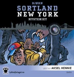 New York-mysteriet (lydbok) av Bjørn Sortland