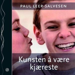 Kunsten å være kjæreste (lydbok) av Paul Leer