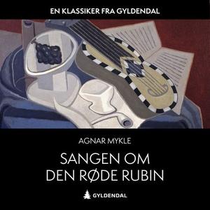 Sangen om den røde rubin (lydbok) av Agnar My