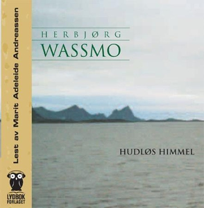 Hudløs himmel (lydbok) av Herbjørg Wassmo