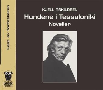 Hundene i Tessaloniki (lydbok) av Kjell Askil