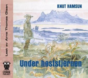 Under høststjernen (lydbok) av Knut Hamsun