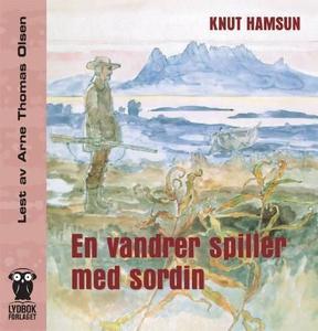 En vandrer spiller med sordin (lydbok) av Knu