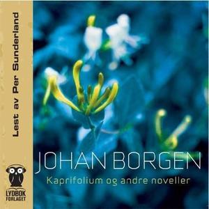 Kaprifolium og andre noveller (lydbok) av Joh