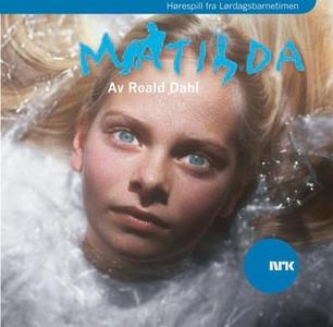 Matilda (lydbok) av Roald Dahl, NRK Radioteat