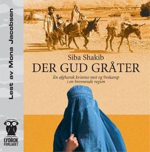 Der Gud gråter (lydbok) av Siba Shakib