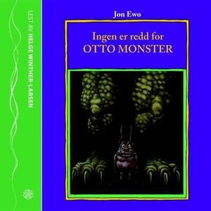 Ingen er redd for Otto monster (lydbok) av Jo