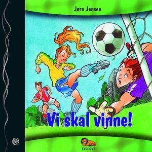 Vi skal vinne! (lydbok) av Jørn Jensen