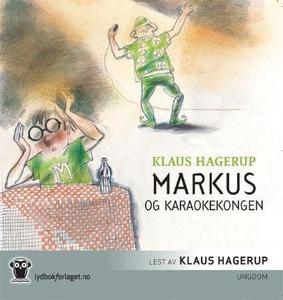 Markus og karaokekongen (lydbok) av Klaus Hag
