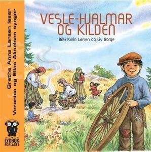 Vesle-Hjalmar og kilden (lydbok) av Britt Kar