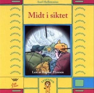 Midt i siktet (lydbok) av Axel Hellstenius
