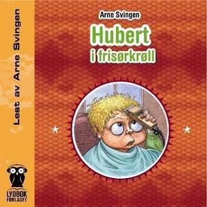 Hubert i frisørkrøll (lydbok) av Arne Svingen