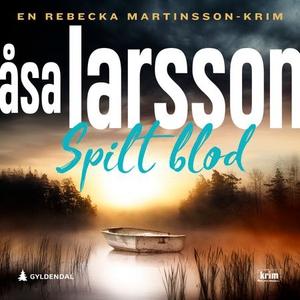 Spilt blod (lydbok) av Åsa Larsson