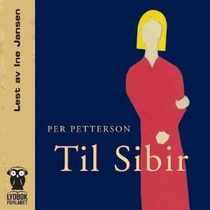 Til Sibir (lydbok) av Per Petterson
