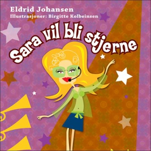 Sara vil bli stjerne (lydbok) av Eldrid Johan
