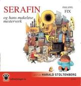 Serafin og hans makeløse mesterverk