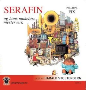 Serafin og hans makeløse mesterverk (lydbok)