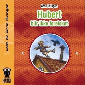 Hubert blir ikke forelsket (lydbok) av Arne S