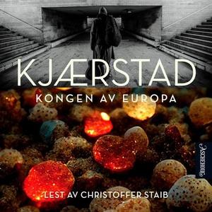 Kongen av Europa (lydbok) av Jan Kjærstad