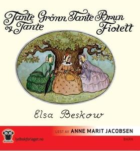 Tante Grønn, tante Brun og tante Fiolett (lyd
