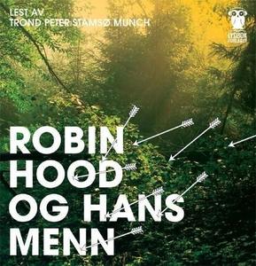 Robin Hood og hans menn (lydbok) av