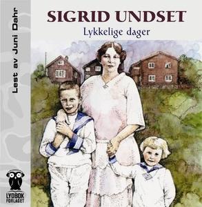 Lykkelige dager (lydbok) av Sigrid Undset