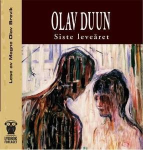 Siste leveåret (lydbok) av Olav Duun