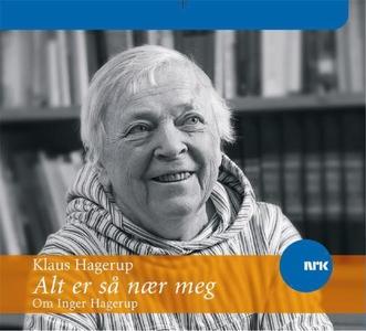 Alt er så nær meg (lydbok) av Klaus Hagerup