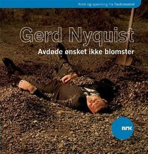 Avdøde ønsket ikke blomster (lydbok) av Gerd