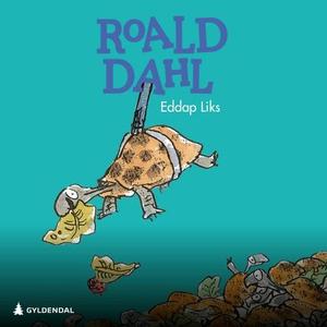 Eddap Liks (lydbok) av Roald Dahl