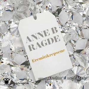 Eremittkrepsene (lydbok) av Anne B. Ragde