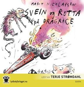 Svein og rotta på dragrace (lydbok) av Marit