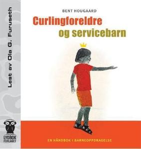 Curlingforeldre og servicebarn (lydbok) av Be