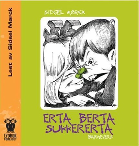 Erta berta sukkererta (lydbok) av Sidsel Mørc