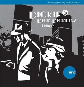 Dickie Dick Dickens 5 (lydbok) av Rolf Becker