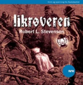 Likrøveren (lydbok) av Robert L. Stevenson, N