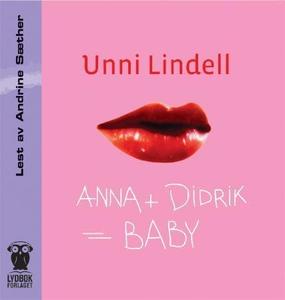 Anna + Didrik = baby (lydbok) av Unni Lindell