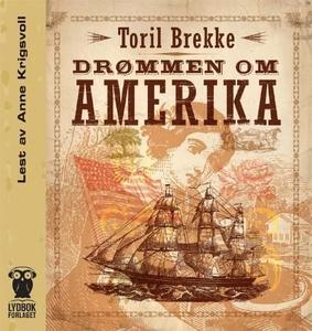 Drømmen om Amerika (lydbok) av Toril Brekke